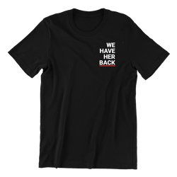 We Have Her Back Unisex T-Shirt