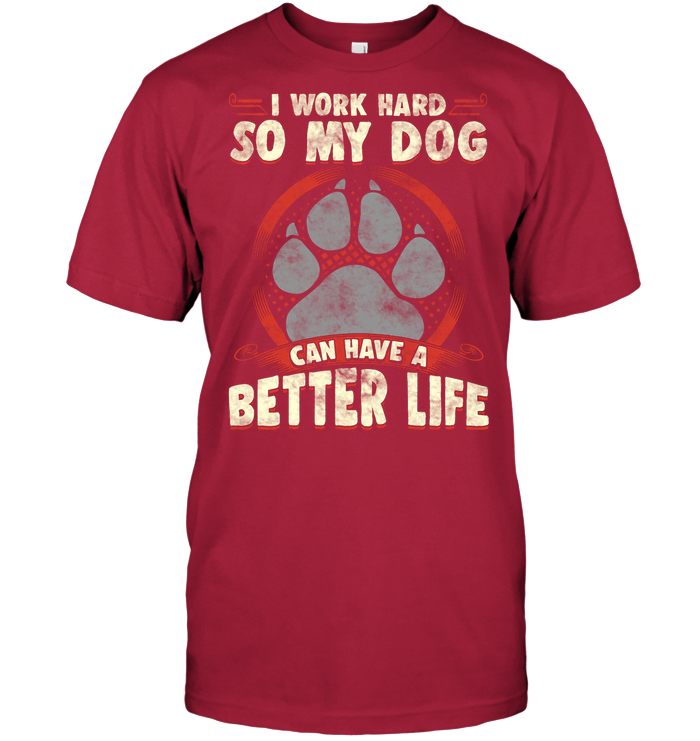 'Work For My Dog' T-Shirts