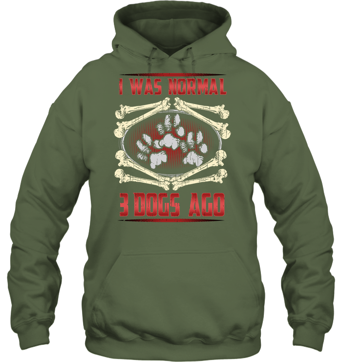'I Was Normal 3 Dogs Ago' Hoodies