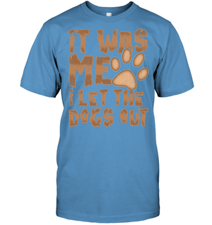 'I Let The Dogs Out' T-Shirts
