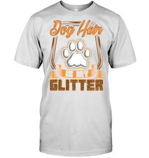 'Dog Hair Is My Glitter' T-Shirts