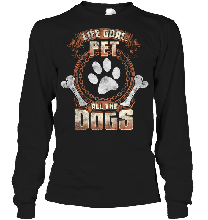 Long Sleeve - 'Life Goal, Pet All The Dogs' Long Sleeves