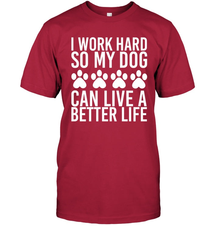 T-Shirt - 'Work For My Dog' T-Shirts