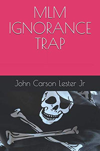 MLM IGNORANCE TRAP