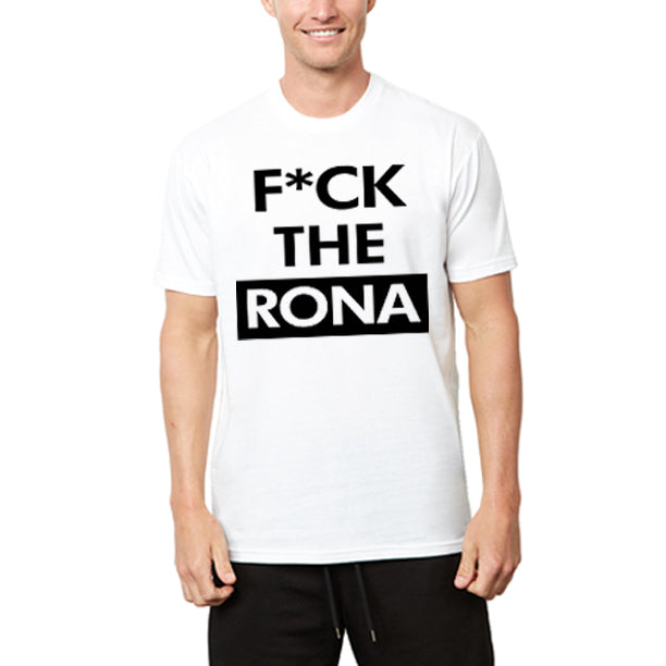 F*CK THE RONA Men's Shirt
