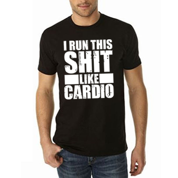RUN THIS SHIT LIKE CARDIO MEN'S T-SHIRT