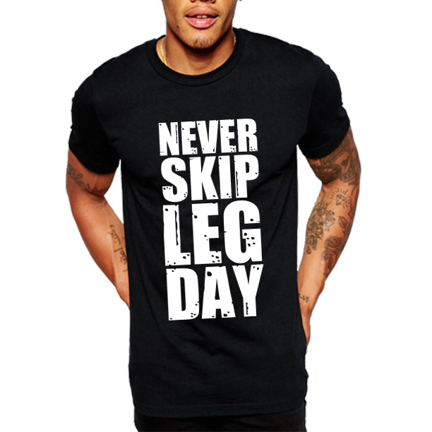 NEVER SKIP...DAY Men's T-Shirt
