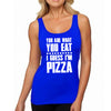 YOU ARE WHAT YOU EAT PIZZA WOMENS.jpg