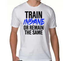 train insane white t-shirt.jpg