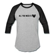 All You Need is Love Baseball T-Shirt - heather gray/black
