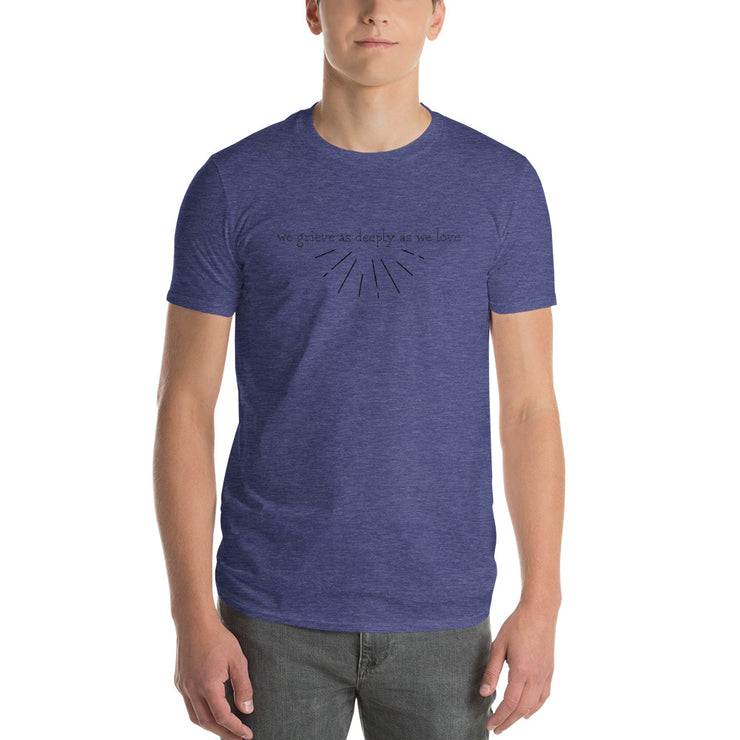 We Grieve As Deeply As We Love Short-Sleeve T-Shirt