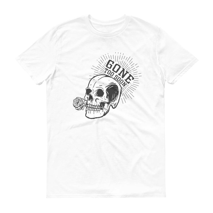 Gone Too Soon Short-Sleeve T-Shirt