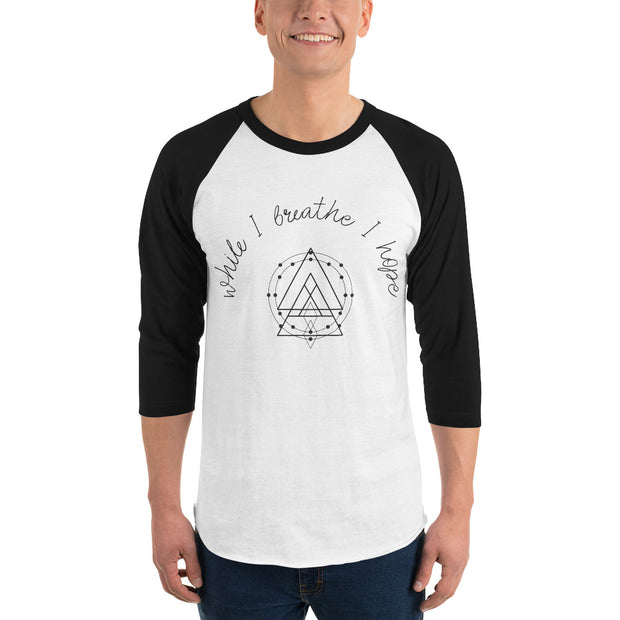 While I Breathe I Hope 3/4 sleeve raglan shirt