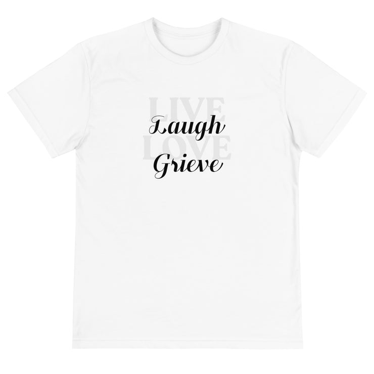 Live Laugh Love Grieve Sustainable T-Shirt