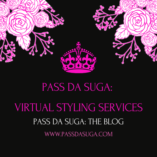 Pass Da Suga: Virtual Styling Services
