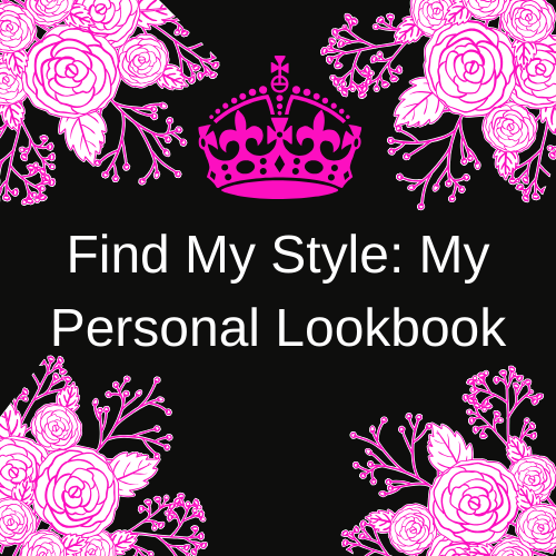 Find My Style: My Personal Lookbook