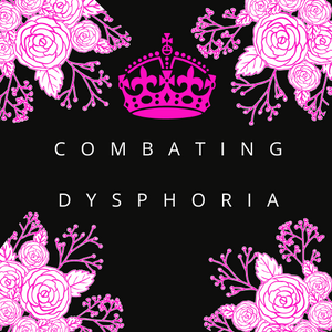 Combating Dysphoria