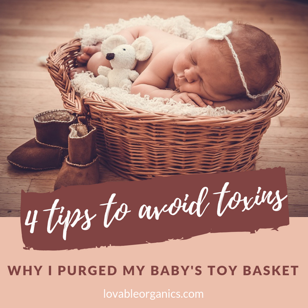 Why I Purged My Baby's Toy Basket | 4 Tips On How To Avoid Toxins