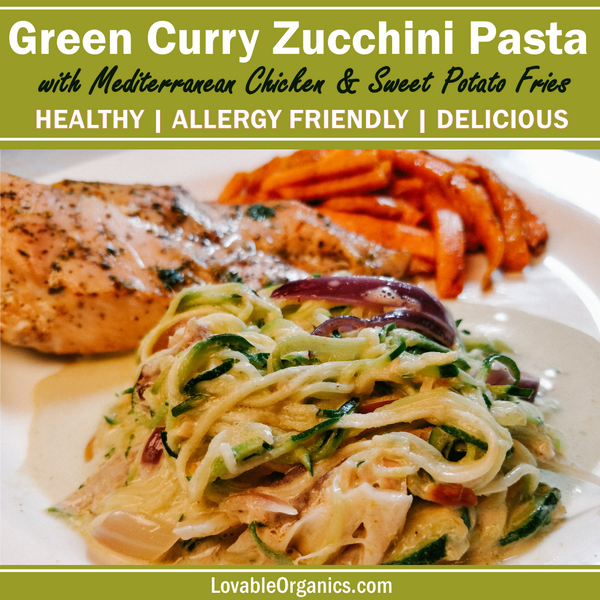Zucchini Pasta with Simple Green Curry Sauce, Sweet Potato Fries, and Baked Mediterranean Chicken Breast