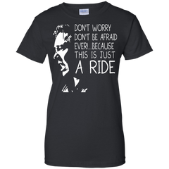 Bill Hicks Shirts Don't Worry Don't Be Afraid Ever Because This Is Just A Ride Hoodies Sweatshirts
