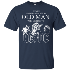 AC DC Fan Man Shirts Never Underestimate Old Man Who Listens To AC DC Hoodies Sweatshirts