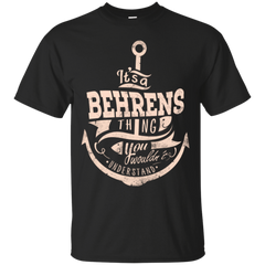 Behrens Shirts It's A Behrens Thing You Wouldn't Understand Hoodies Sweatshirts