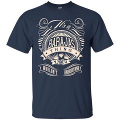 Barajas Shirts It's A Barajas Thing You Wouldn't Understand Hoodies Sweatshirts