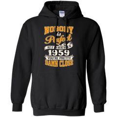1959 Shirts Nobody Is Perfect But If Born In 1959 You're Close Hoodies Sweatshirts