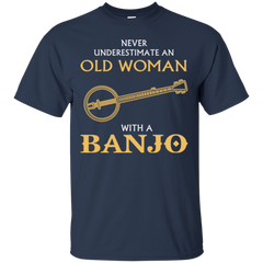 Banjo Woman Shirts Never Underestimate Old Woman With A Banjo Hoodies Sweatshirts