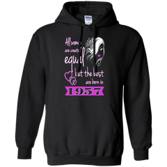 1957 Woman Shirts The Best Are Born In 1957 Hoodies Sweatshirts