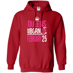 25 February Woman Shirts Queens Are Born On February 25 Hoodies Sweatshirts