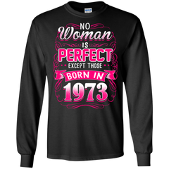 1973 Woman Shirts No Woman Is Perfect Except Those Born In 1973 Hoodies Sweatshirts