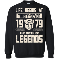 1979 Shirts Life Begins At Thirty Seven 1979 The Birth Of Legends Hoodies Sweatshirts