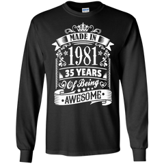 1981 Shirts Made In 1981 35 Years Of Being Awesome Hoodies Sweatshirts