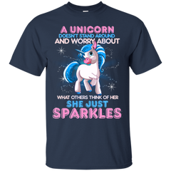 A unicorn Doesn't Stand Around And Worry About She Just Sparkles Unicorn Shirts Hoodies Sweatshirts