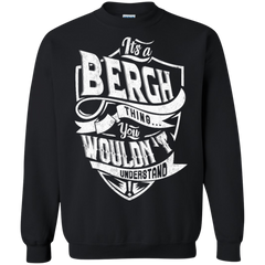 Bergh Shirts It's A Bergh Thing You Wouldn't Understand Hoodies Sweatshirts