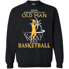 Basketball Man Shirts Never Underestimate Old Man With A Basketball Hoodies Sweatshirts