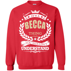 Becca Shirts It's A Becca Thing You Wouldn't Understand Hoodies Sweatshirts