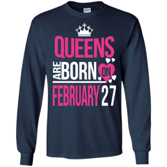 27 February Woman Shirts Queens Are Born On February 27 Hoodies Sweatshirts
