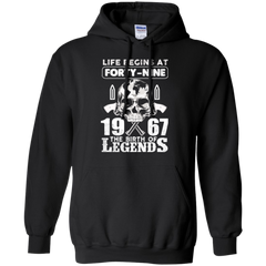 1967 Shirts Life Begins At Forty Nine 1967 The Birth Of Legends Hoodies Sweatshirts