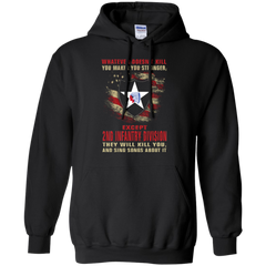 2nd Infantry Division Shirts They Will Kill You And Sing Songs Hoodies Sweatshirts