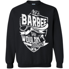 Barbee Shirts It s A Barbee Thing You Wouldn t Understnad Hoodies Sweatshirts