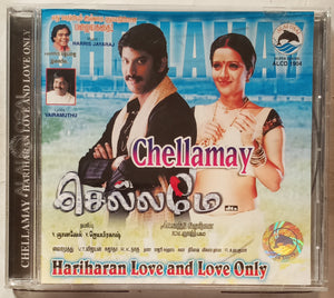 Chellamay / Hariharan Love And Love Only