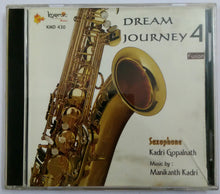 Dream Journey 4 ( Saxophone Kadri Gopalnath Music by Manikanth Kadri )