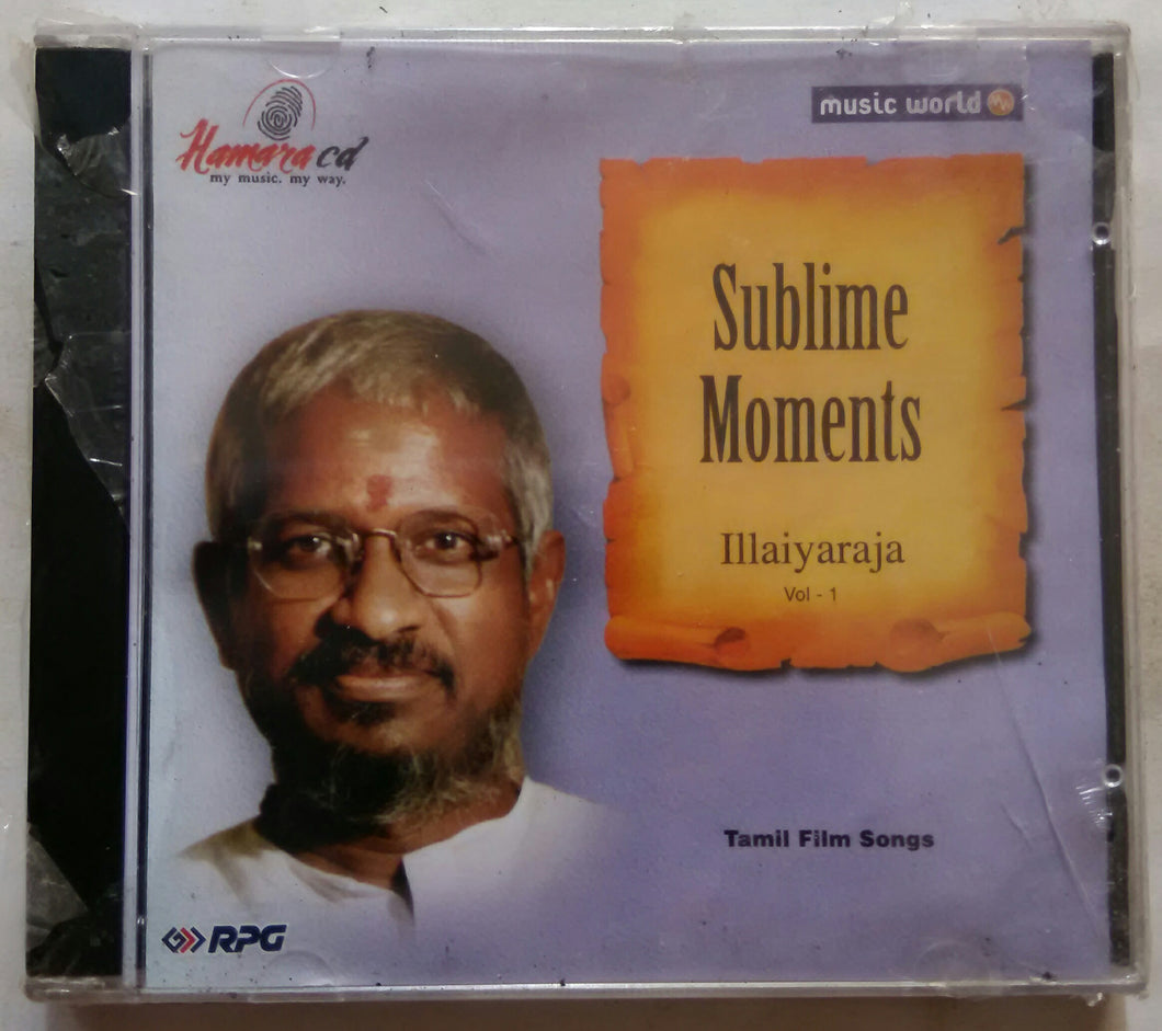 Sublime Moments Ilaiyaraaja - Vol:1 Tamil Film Songs