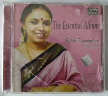 The Essential Album - Sudha Ragunathan : Classical Vocal