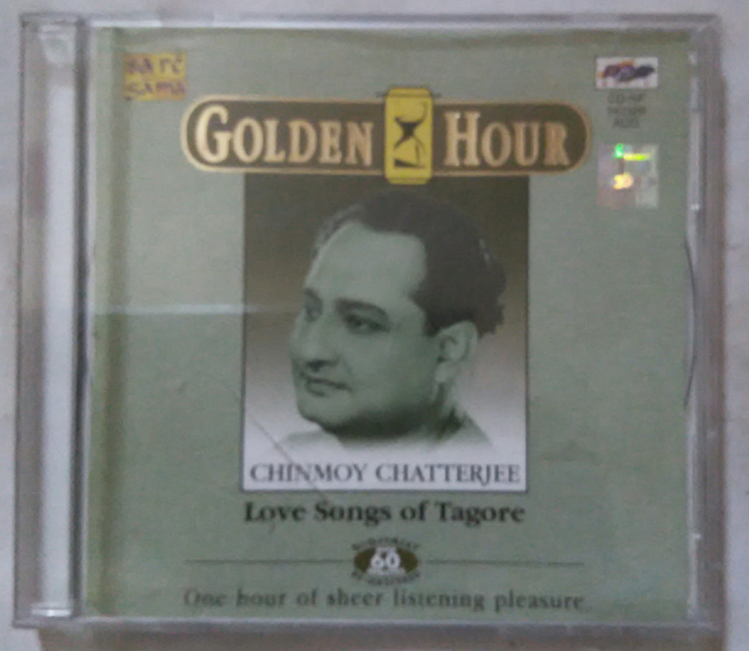 Golden Hour ( Chinmoy Chatterjee ) Love Songs Of Tagore