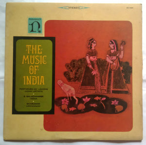 The Music Of India - Performed By Leading Indian Artists S. Balachander Veena & Sivaraman