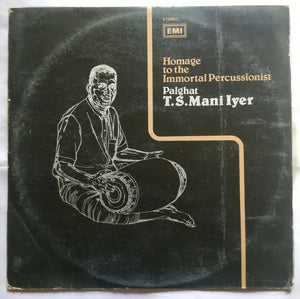 Homage to the Immortal Percussionist ( Palghat T. S. Mani Iyer )