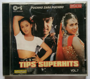 Tips Super Hits - Vol :7 ( puchho Zara Puchho )